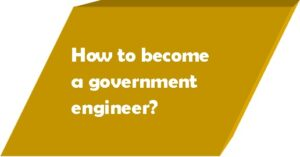 How to become a government engineer?